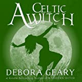 A Celtic Witch: A Modern Witch Series, Book 6