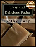 Image de Easy and Delicious Fudge: Traditional and Specialty Fudge Recipes (English Edition)