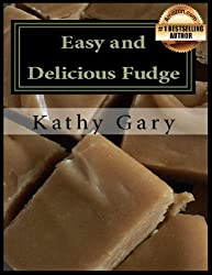 Easy and Delicious Fudge: Traditional and Specialty Fudge Recipes (English Edition)