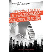 A Practical Guide to Evangelism-- Supernaturally (English Edition)