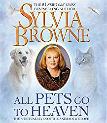 [All Pets Go to Heaven] (By: Sylvia Browne) [published: September, 2009]