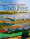 Textures: Oils-Acrylics (Painting Recipes) by Gabriel Martin Roig (2012-06-01)