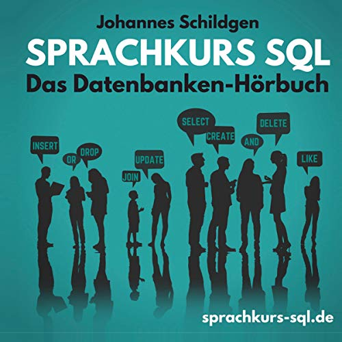 Sprachkurs SQL: Das Datenbanken Hörbuch