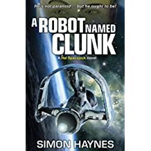 Hal Spacejock 1: A Robot Named Clunk (English Edition)