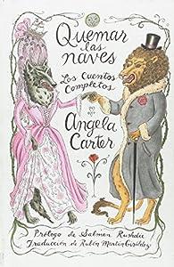 Quemar las naves: Los cuentos completos par Angela Carter