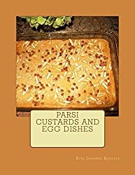 Parsi Custards and Egg Dishes: Parsi Cuisine (English Edition)
