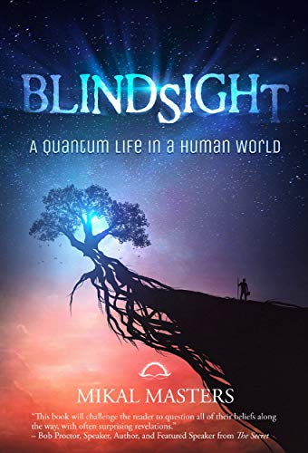 Blindsight: A Quantum Life in a Human World (English Edition)