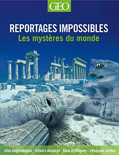 Reportages impossibles - Les mystères du monde par Daniel Smith