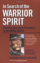 In Search of the Warrior Spirit: Teaching Awareness Disciplines to the Green Berets