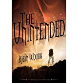 THE UNINTENDED (2ND EDITION): THE WATCHER SERIES: BOOK ONE BY WOODS, ROBIN (AUTHOR)PAPERBACK