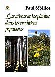 Les arbres et les plantes dans les traditions populaires (French Edition)
