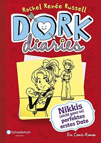 DORK Diaries, Band 06: Nikkis (nicht ganz so) perfektes erstes Date