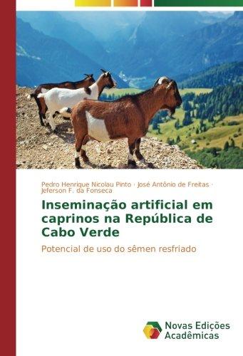 Inseminação artificial em caprinos na República de Cabo Verde: Potencial de uso do sêmen resfriado por Pedro Henrique Nicolau Pinto
