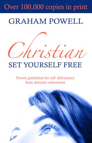 Christian, Set Yourself Free: Proven Guidelines for Self Deliverance from Demonic Oppression: Proven Guidelines to Deliverance from Demonic Oppression - Powell Set