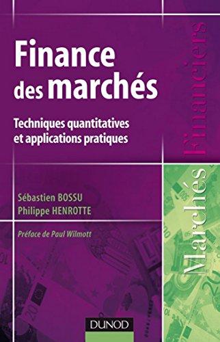 Finance des marchés : Techniques quantitatives et applications pratiques (Marchés financiers) par Sébastien Bossu