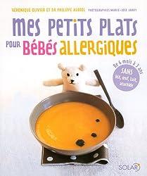 Mes petits plats pour bébé allergique