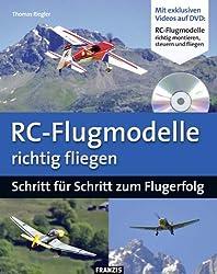 RC-Flugmodelle richtig fliegen: Schritt für Schritt zum Flugerfolg (RC-Flugzeuge / Modellflug) mit DVD (Do it yourself)