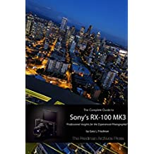The Complete Guide to Sony's Rx-100 Mk3 (B&W Edition) by Gary L. Friedman (2014-10-07)