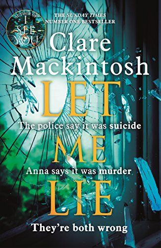 Let Me Lie: The Number One Sunday Times Bestseller by [Mackintosh, Clare]