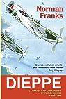 Dieppe : La grande bataille aérienne par Franks