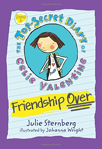 Friendship Over (Top-Secret Diary of Celie Valentine)