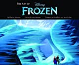 Disney: The Art of Frozen (Disney Frozen Film Tie in)