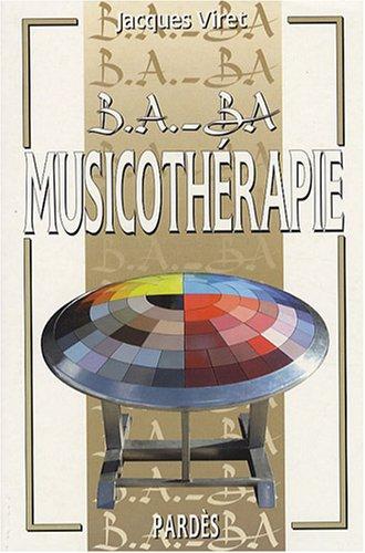 B.A.-BA de la musicothérapie par Jacques Viret