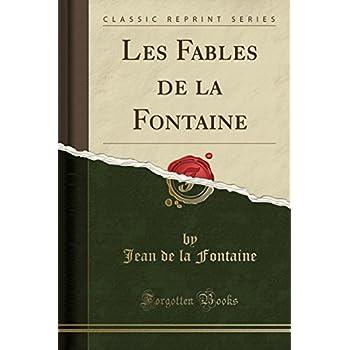 Les Fables de la Fontaine (Classic Reprint)