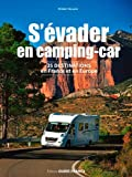 S'évader en camping-car : 35 destinations France et Europe...