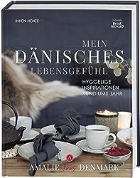 Mein dänisches Lebensgefühl: Hyggelige Inspirationen rund ums Jahr. Amalie loves Denmark