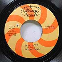 FARON YOUNG 45 RPM STAY, LOVE / SHE WENT A LITTLE BIT FARTHER