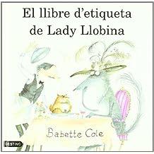El Llibre D'Etiqueta de Lady Llobina (APEL-LES MESTRES CATALA)