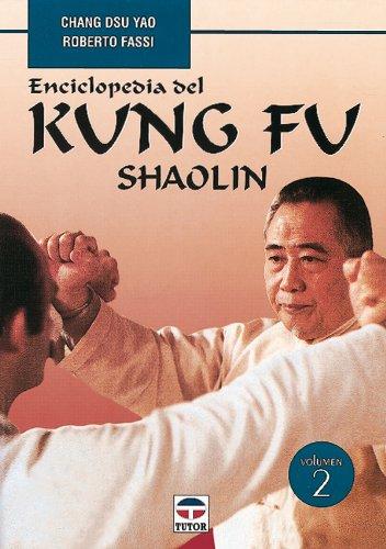 Enciclopedia Del Kung Fu. Shaolin (Vol. 2) por Chang Dsu Yao