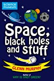 Science: Sorted! Space, Black Holes and Stuff