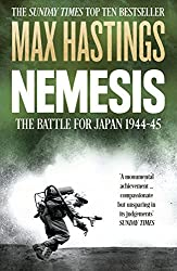 Nemesis: The Battle for Japan, 1944--45 by Max Hastings (2016-05-05)