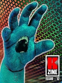 Kzine Issue 12 by [Hurry, Graeme, Driver, Mike, Johnstone, Tom, Kemp, C.I., Dennett, Preston, Sherman, Fraser, Barlow, Tom, Norum, Don, Arrelle, Diane, Lynch, Chris]