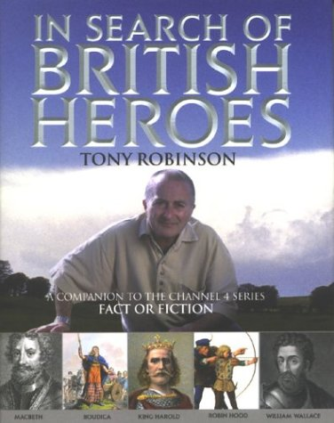 in-search-of-british-heroes-a-companion-to-the-channel-4-series-fact-or-fiction