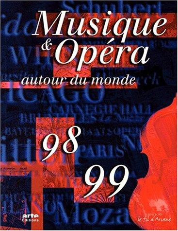Musique & opéra autour du monde : Edition 1998-1999