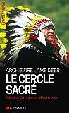 Le Cercle sacré - Mémoires d'un homme-médecine sioux