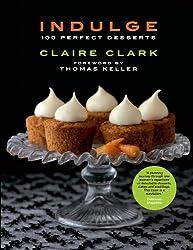 Indulge: 100 Perfect Desserts