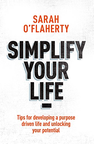 simplify-your-life-tips-for-developing-a-purpose-driven-life-and-unlocking-your-potential-english-ed