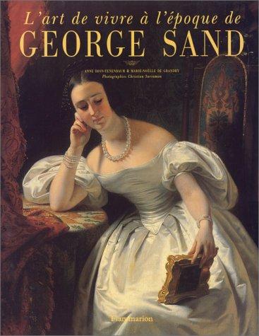 L'art de vivre à l'époque de George Sand par Anne Dion