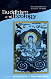 Buddhism and Ecology: The Interconnection of Dharma and Deeds (Religions of the World & Ecology) (Religions of the World and Ecology)