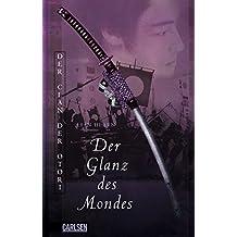 Der Clan der Otori, Band 3: Der Glanz des Mondes