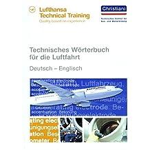 Technisches Wörterbuch für die Luftfahrt: Deutsch - Englisch