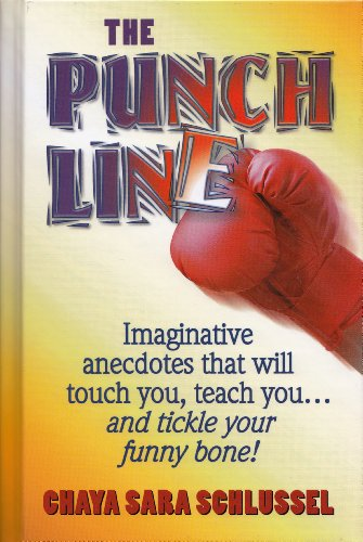 The Punch Line - Imaginative anecdotes that will touch you, teach you... and ti