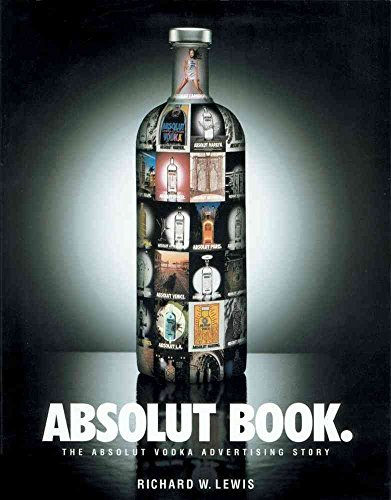 [(The Absolut Book: Vodka : The Absolut Vodka Advertising Story)] [By (author) R. Lewis] published on (January, 1998) par R. Lewis
