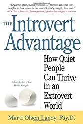 Introvert Advantage the: How to Thrive in an Extrovert World