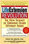The Life Extension Revolution: The Ne...