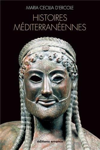 Histoires mditerrannennes : Aspects de la colonisation grecque de l'Occident  la mer Noire (VIIIe-IVe sicles avant J-C) de Maria Cecilia D'Ercole (3 novembre 2012) Broch